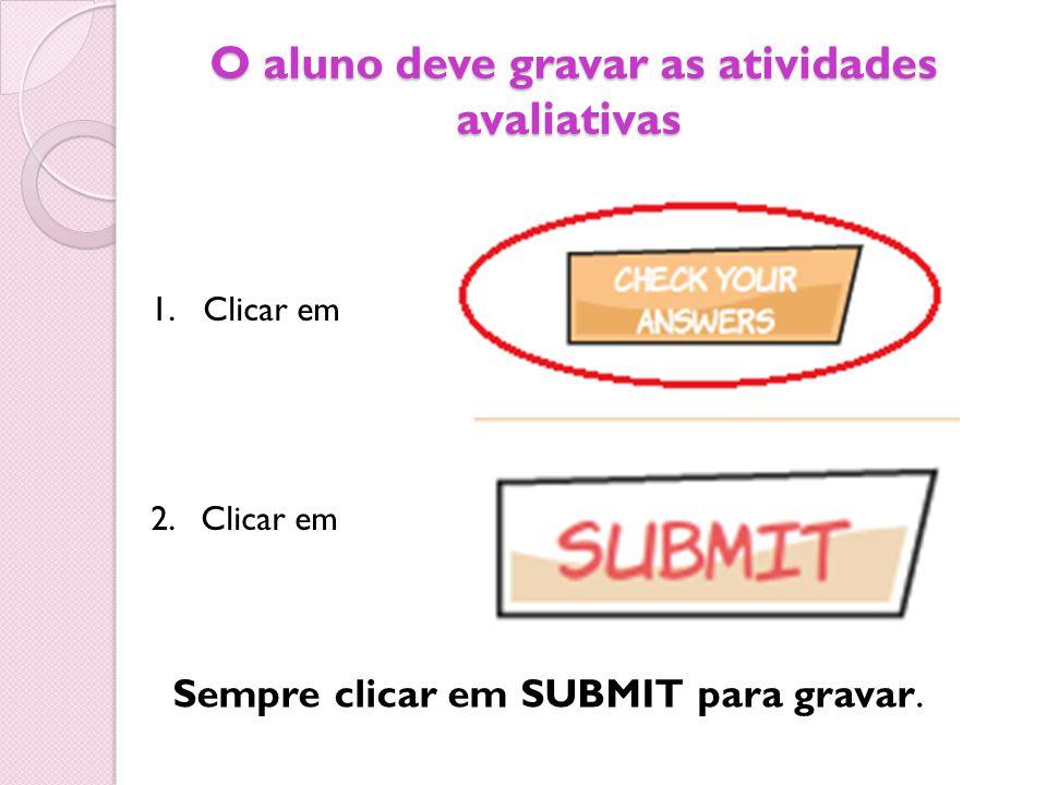 O aluno deve gravar as atividades avaliativas