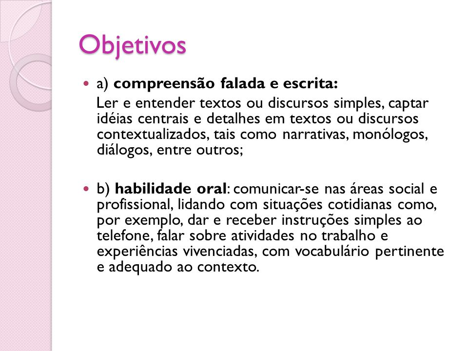 Objetivos a) compreensão falada e escrita: