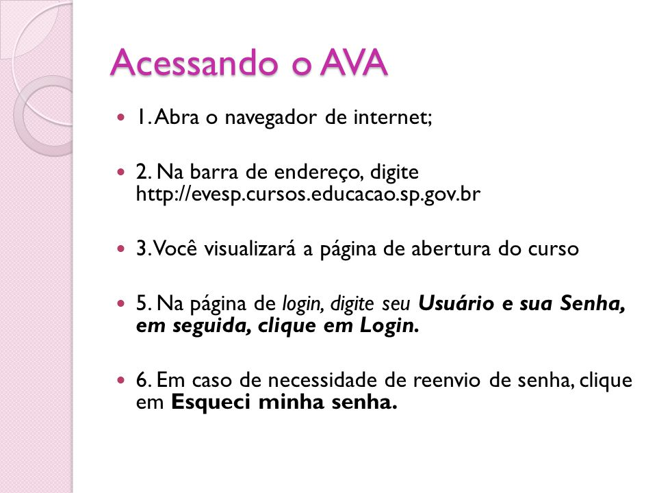 Acessando o AVA 1. Abra o navegador de internet;