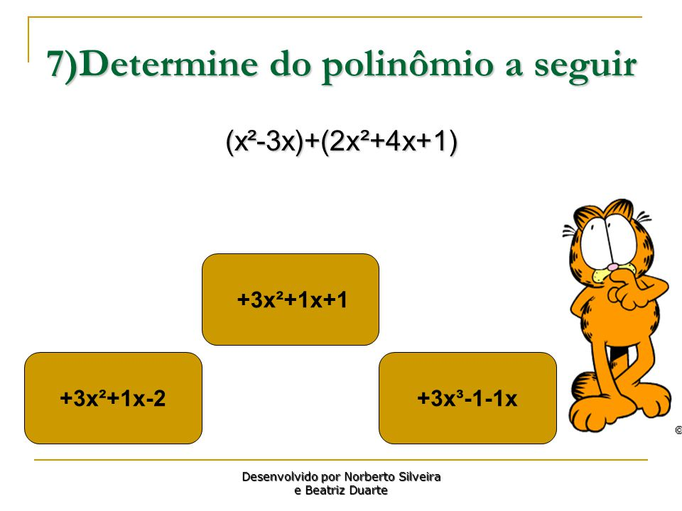 7)Determine do polinômio a seguir