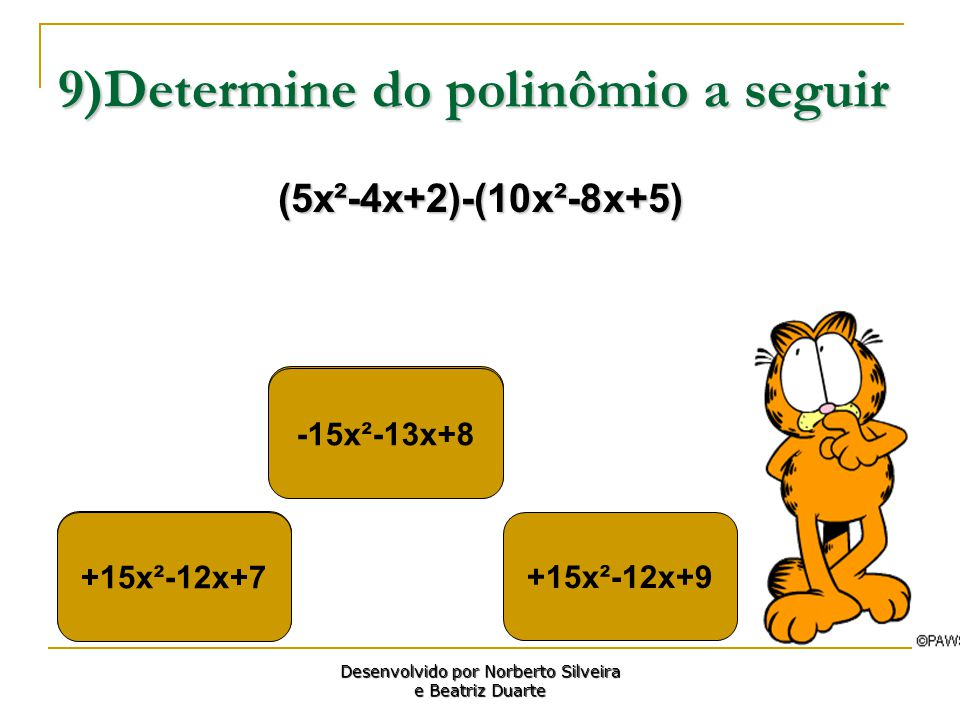 9)Determine do polinômio a seguir