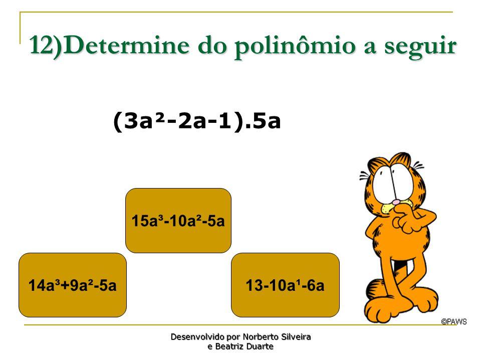 12)Determine do polinômio a seguir
