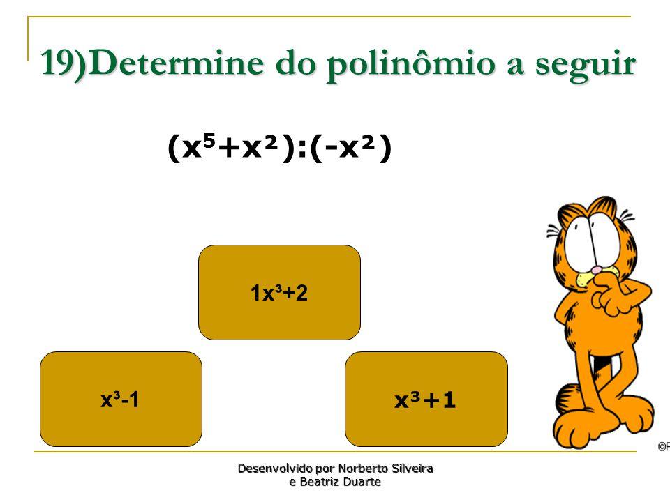 19)Determine do polinômio a seguir