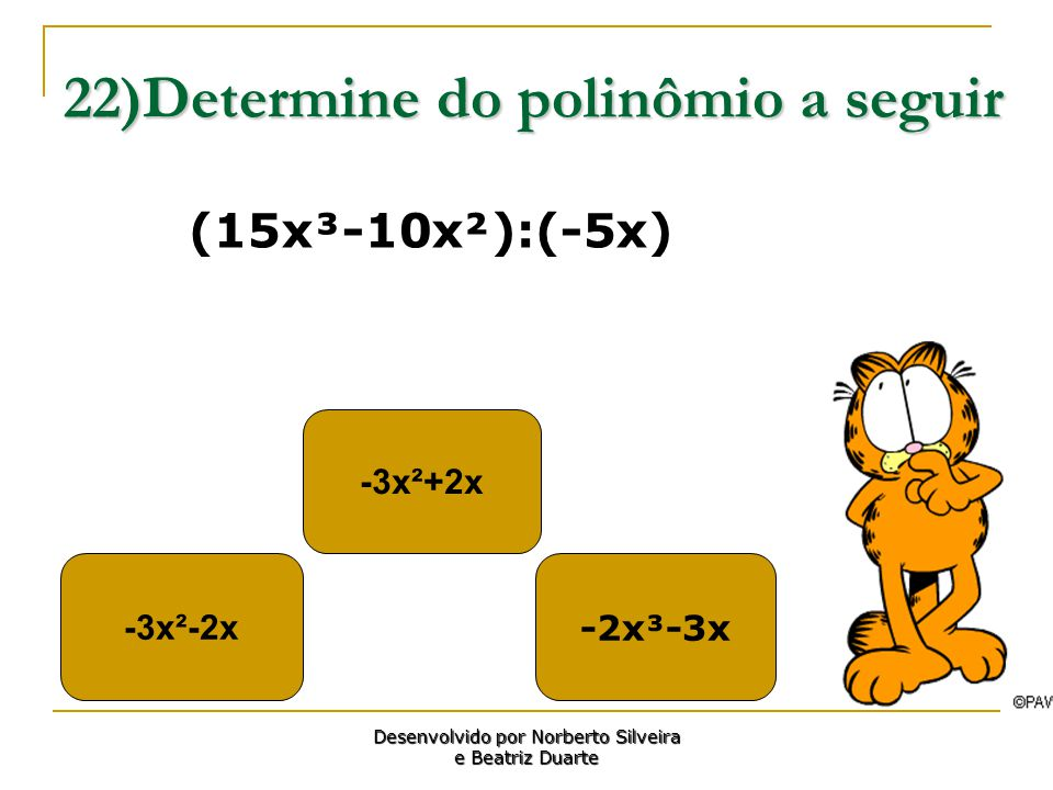 22)Determine do polinômio a seguir