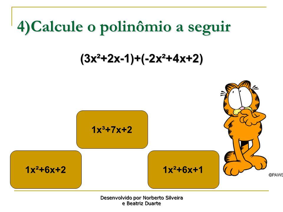 4)Calcule o polinômio a seguir