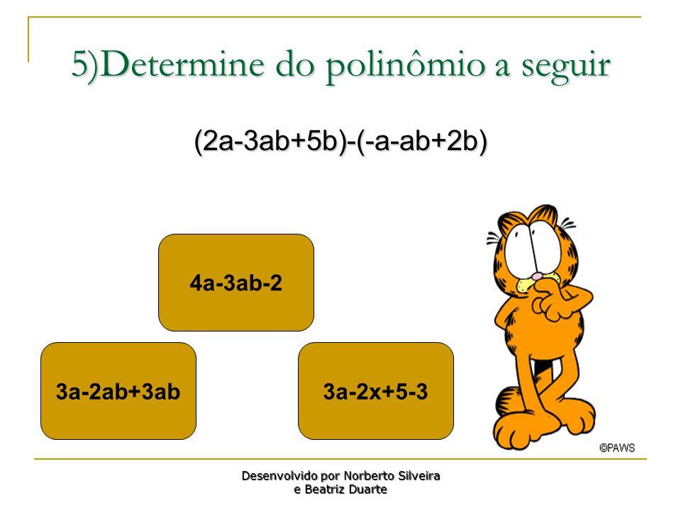 5)Determine do polinômio a seguir