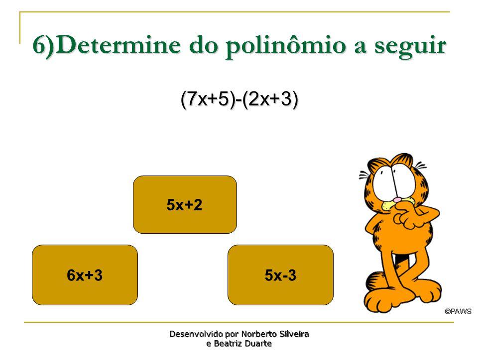 6)Determine do polinômio a seguir
