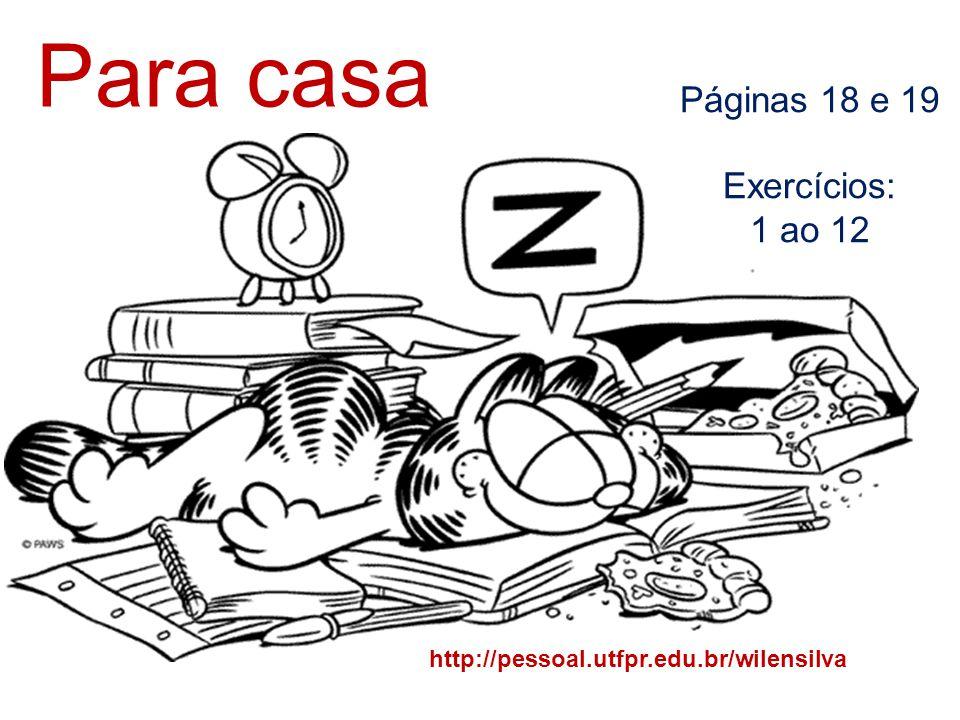 Para casa Páginas 18 e 19 Exercícios: 1 ao 12
