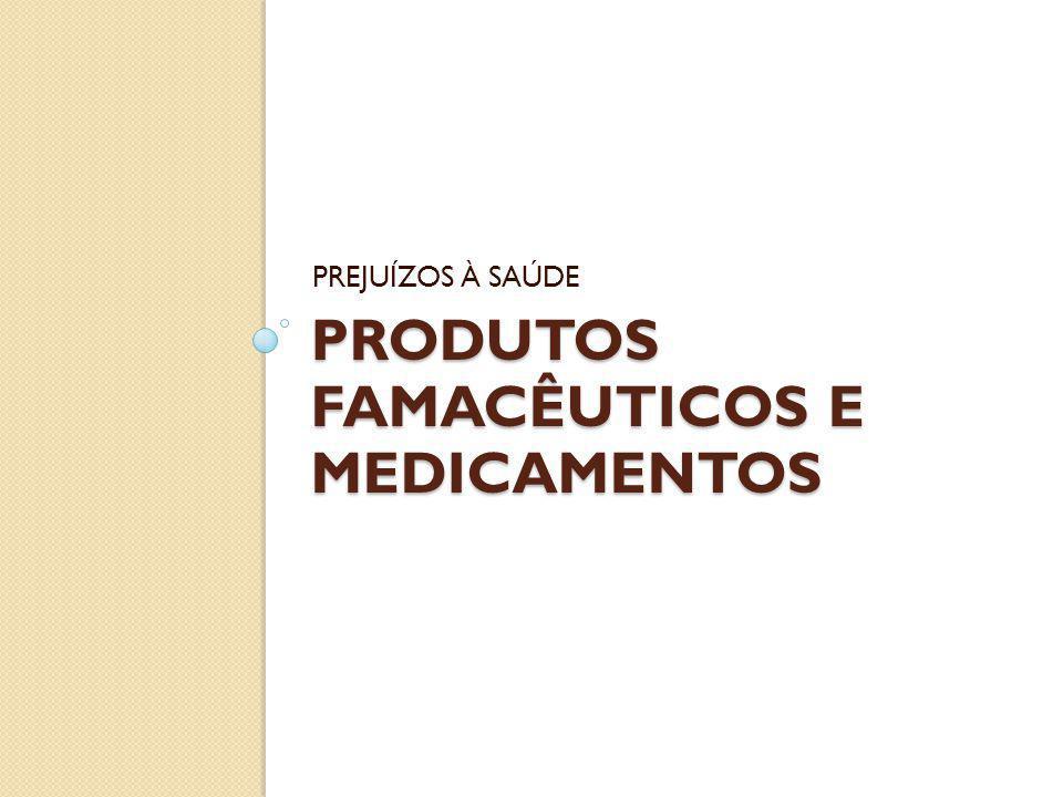 PRODUTOS FAMACÊUTICOS E MEDICAMENTOS