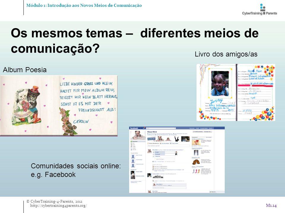 Os mesmos temas – diferentes meios de comunicação