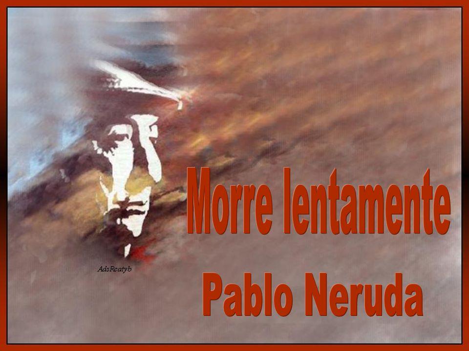 Morre lentamente Pablo Neruda