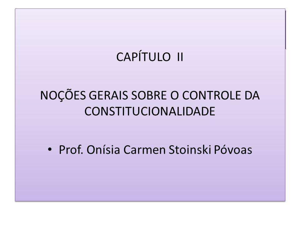 NOÇÕES GERAIS SOBRE O CONTROLE DA CONSTITUCIONALIDADE