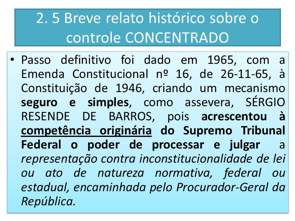 2. 5 Breve relato histórico sobre o controle CONCENTRADO