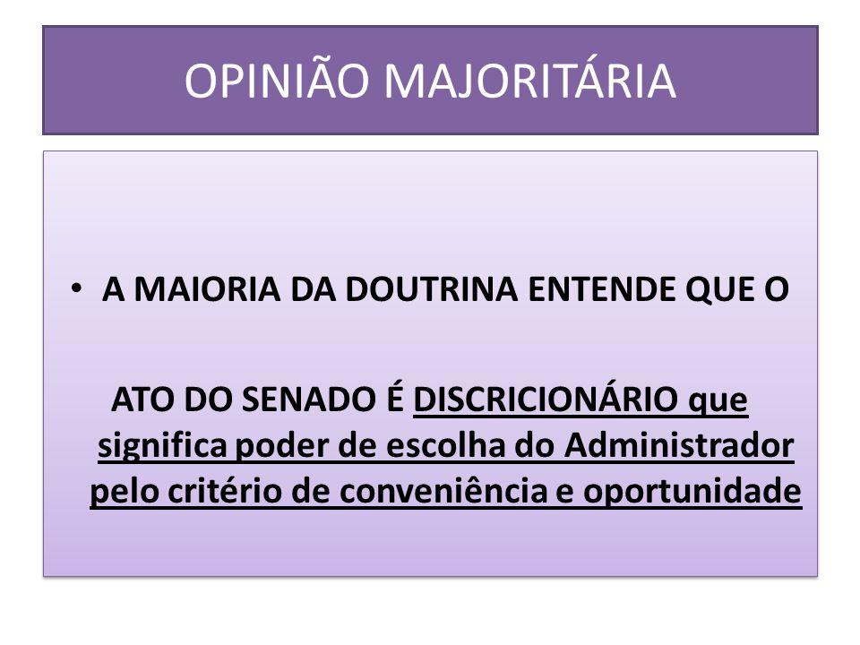 A MAIORIA DA DOUTRINA ENTENDE QUE O