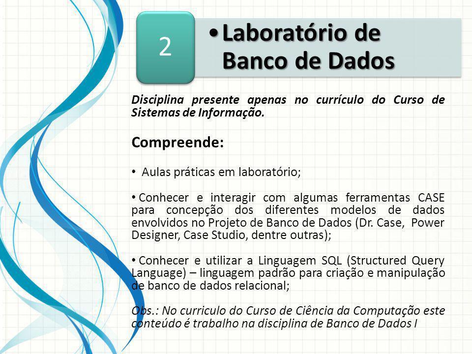2 Laboratório de Banco de Dados Compreende:
