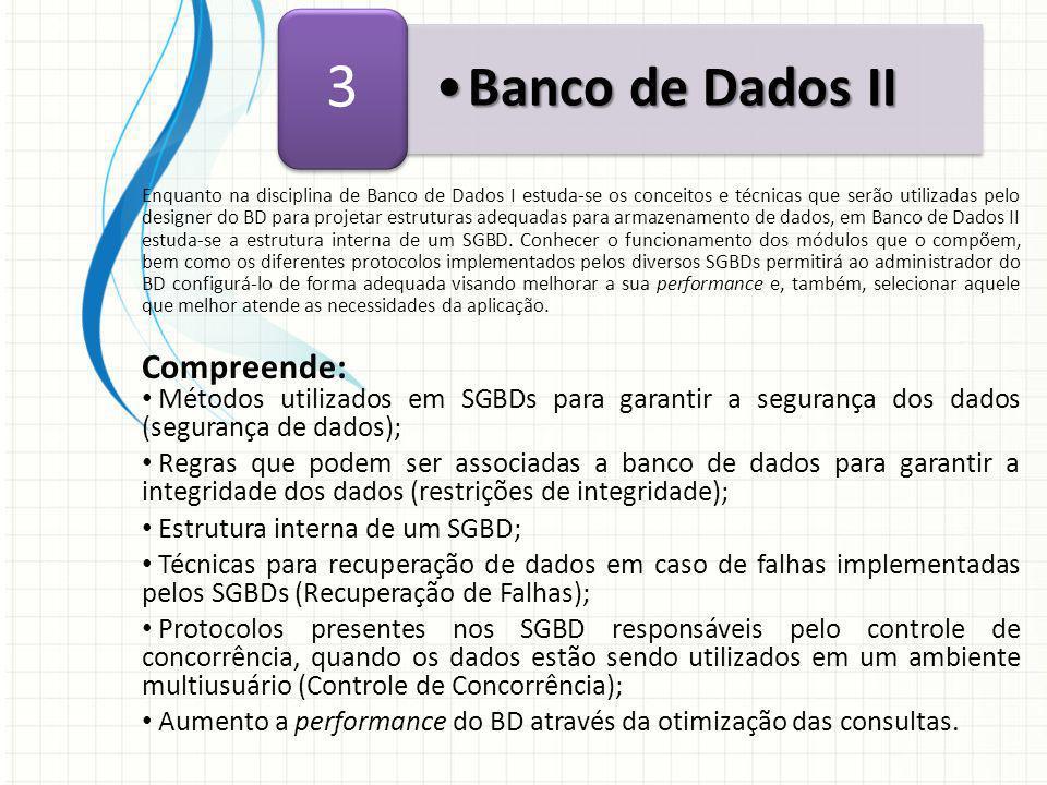 3 Banco de Dados II Compreende: