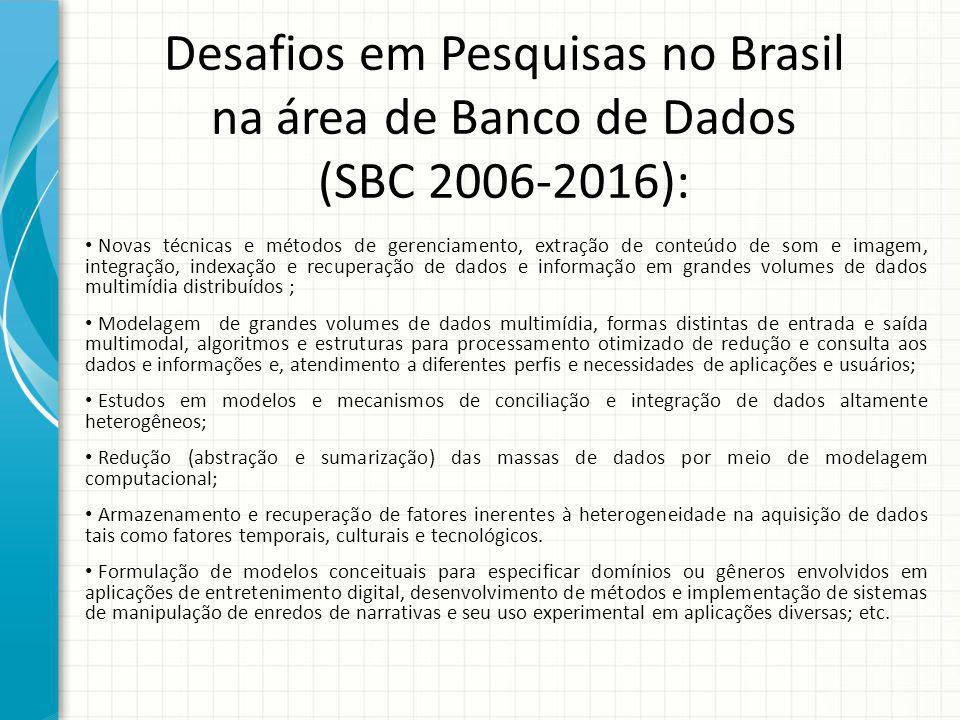 Desafios em Pesquisas no Brasil na área de Banco de Dados (SBC 2006-2016):