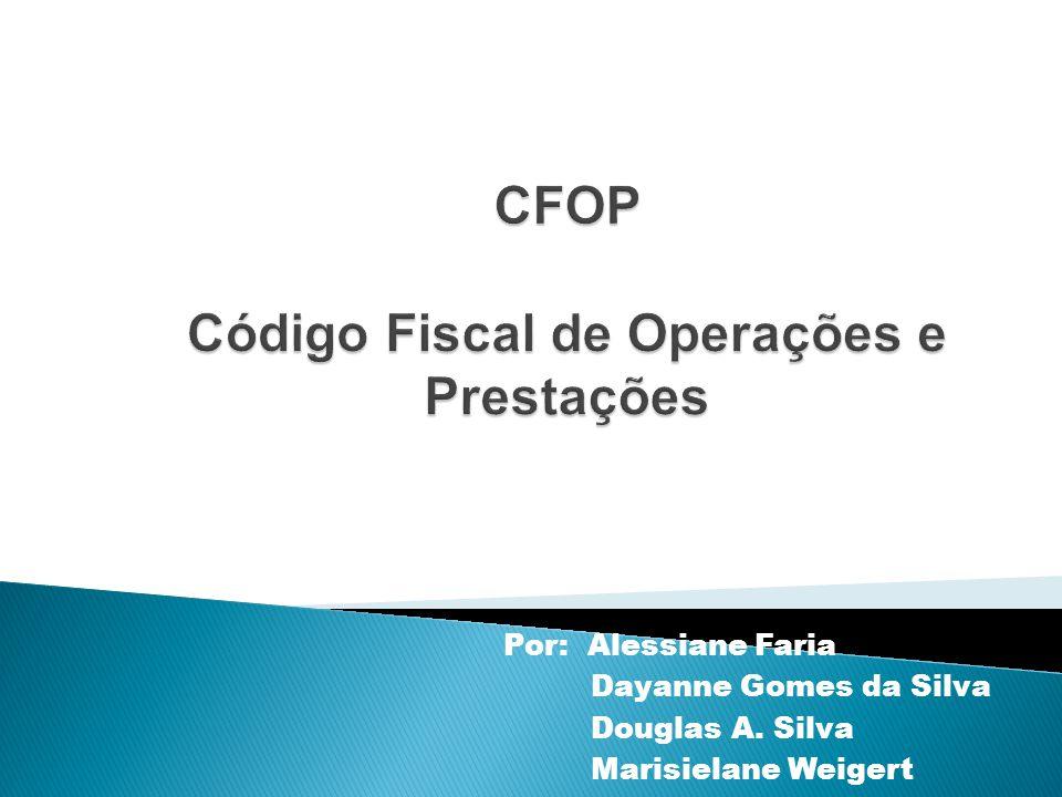 CFOP Código Fiscal de Operações e Prestações