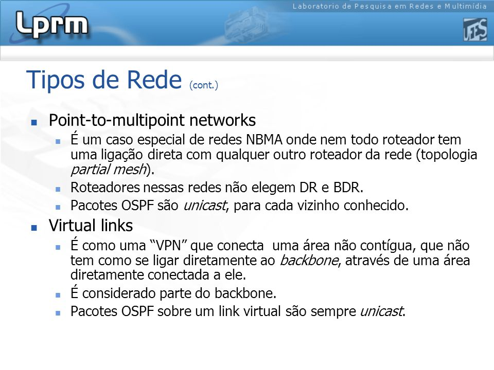Tipos de Rede (cont.) Point-to-multipoint networks Virtual links