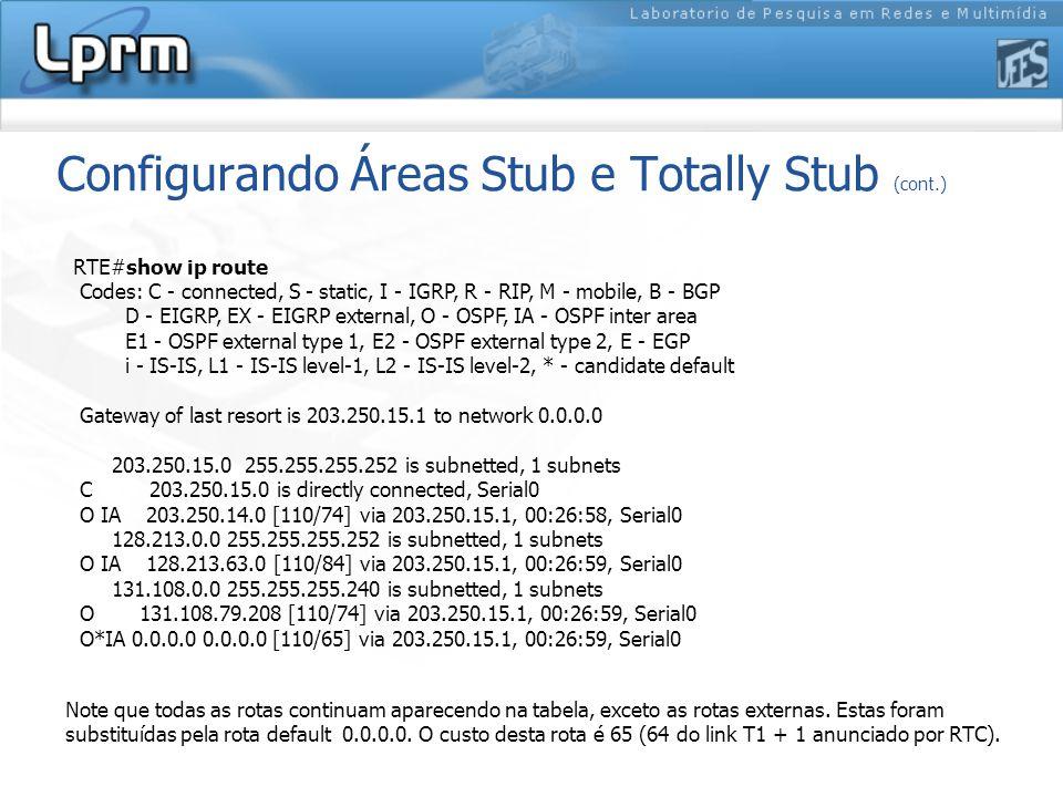 Configurando Áreas Stub e Totally Stub (cont.)