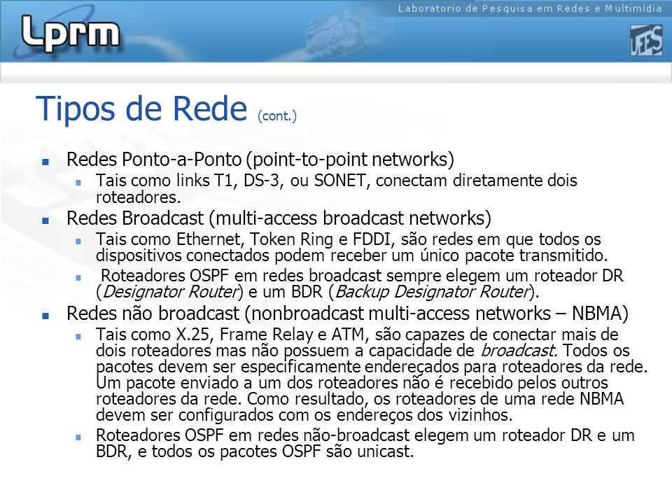 Tipos de Rede (cont.) Redes Ponto-a-Ponto (point-to-point networks)