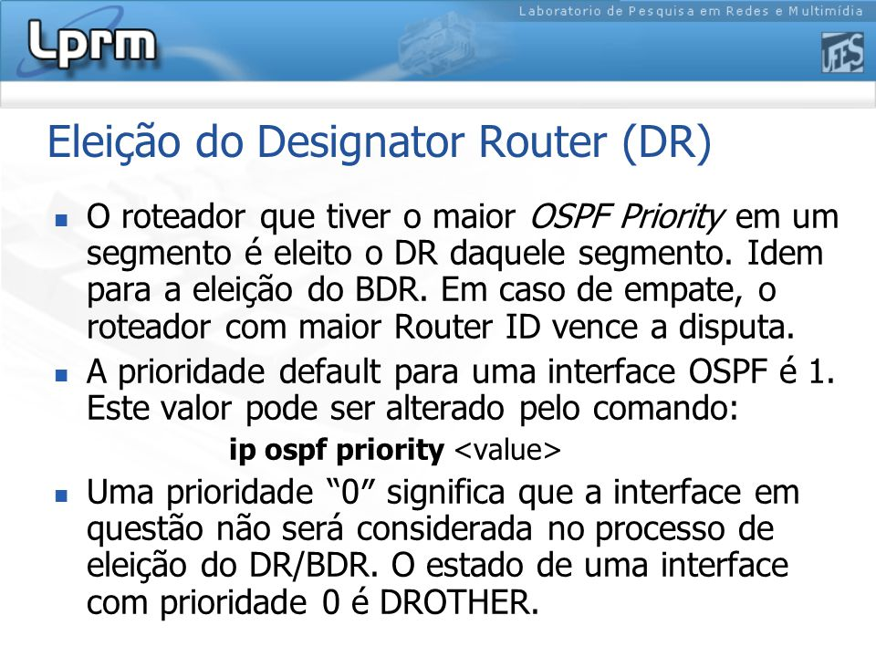 Eleição do Designator Router (DR)