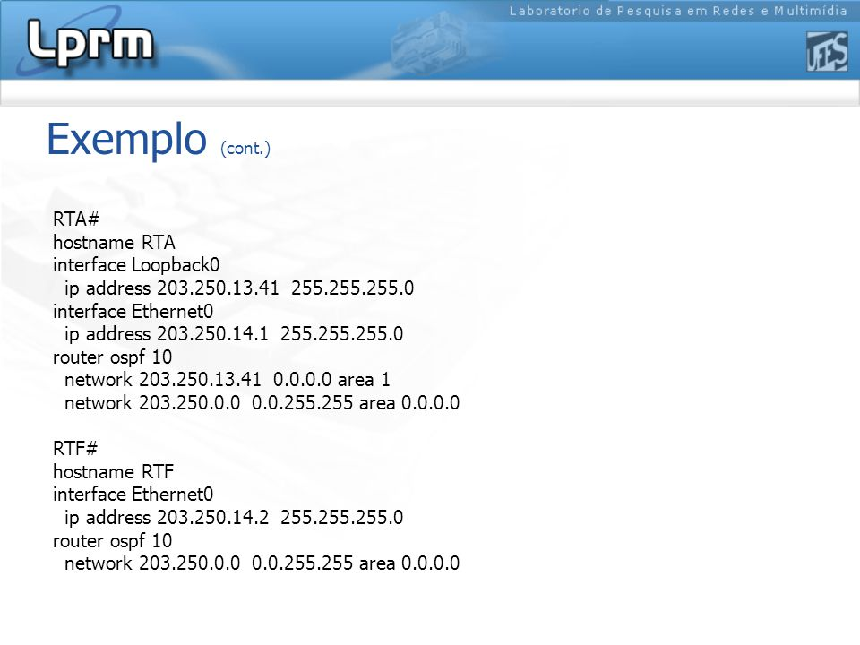 Exemplo (cont.) RTA# hostname RTA interface Loopback0