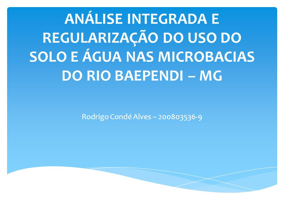 Análise integrada e regularização do uso do solo e água nas microbacias do Rio Baependi – MG