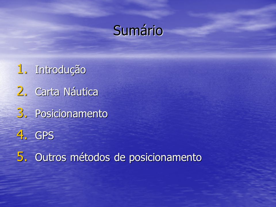 Sumário Introdução Carta Náutica Posicionamento GPS