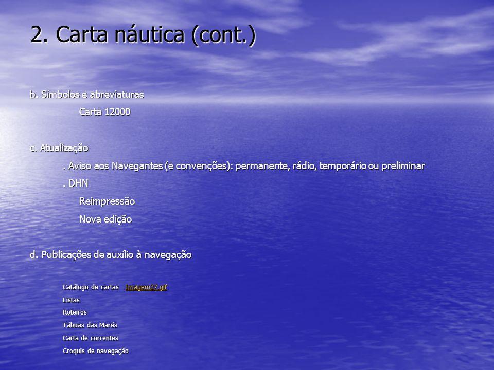 2. Carta náutica (cont.) b. Símbolos e abreviaturas Carta 12000