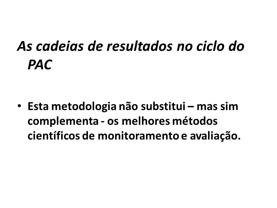 As cadeias de resultados no ciclo do PAC