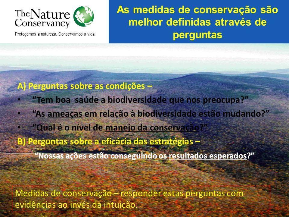 As medidas de conservação são melhor definidas através de perguntas