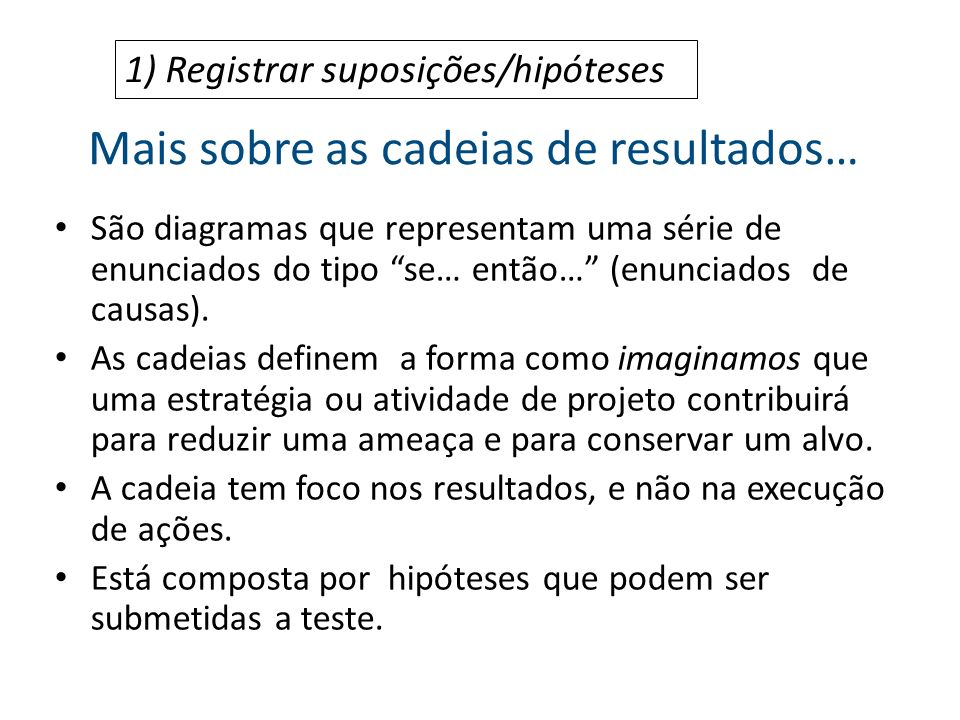 Mais sobre as cadeias de resultados…