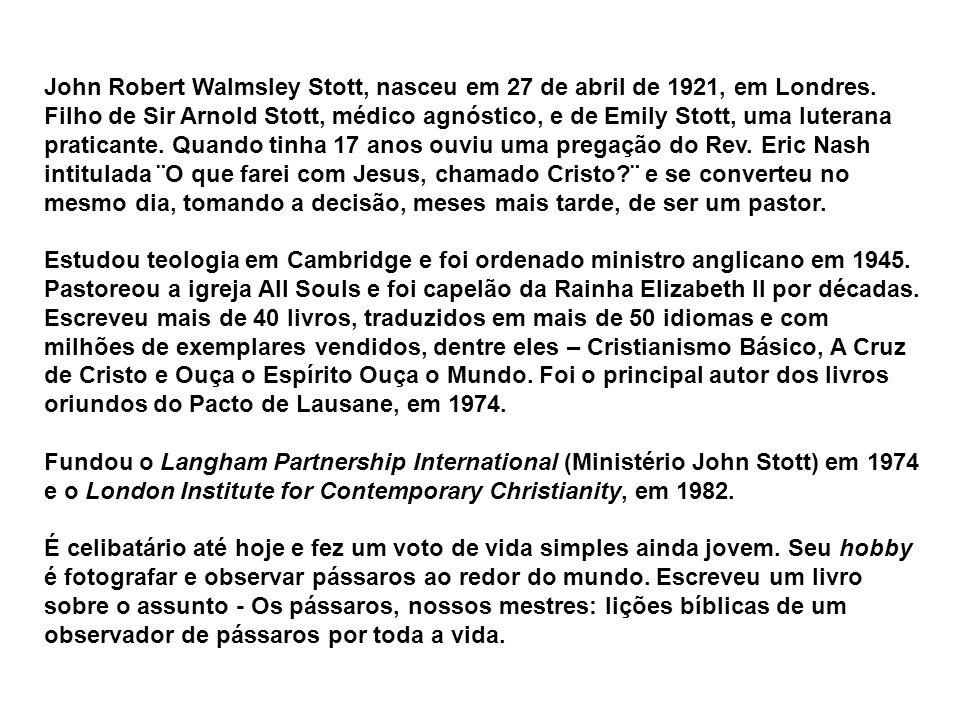 John Robert Walmsley Stott, nasceu em 27 de abril de 1921, em Londres