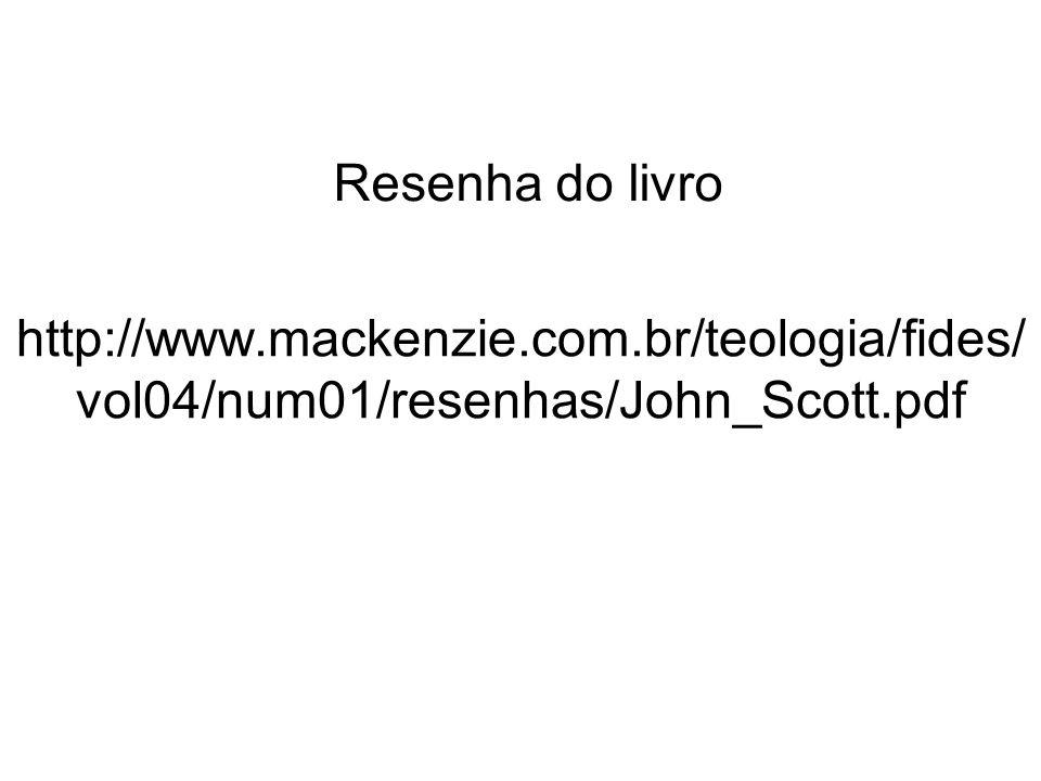 Resenha do livro http://www.mackenzie.com.br/teologia/fides/vol04/num01/resenhas/John_Scott.pdf