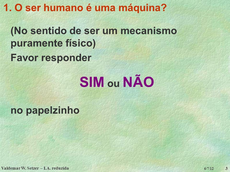 1. O ser humano é uma máquina