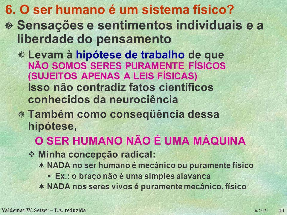 6. O ser humano é um sistema físico