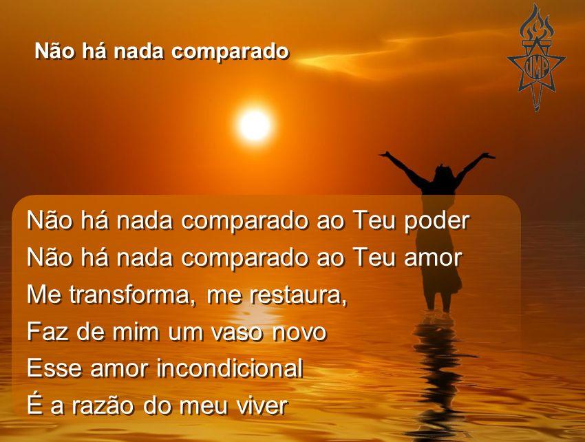 Não há nada comparado ao Teu poder Não há nada comparado ao Teu amor