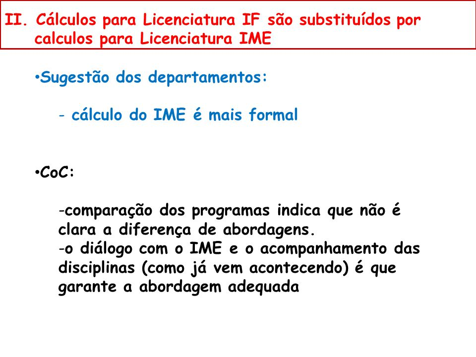 II. Cálculos para Licenciatura IF são substituídos por calculos para Licenciatura IME