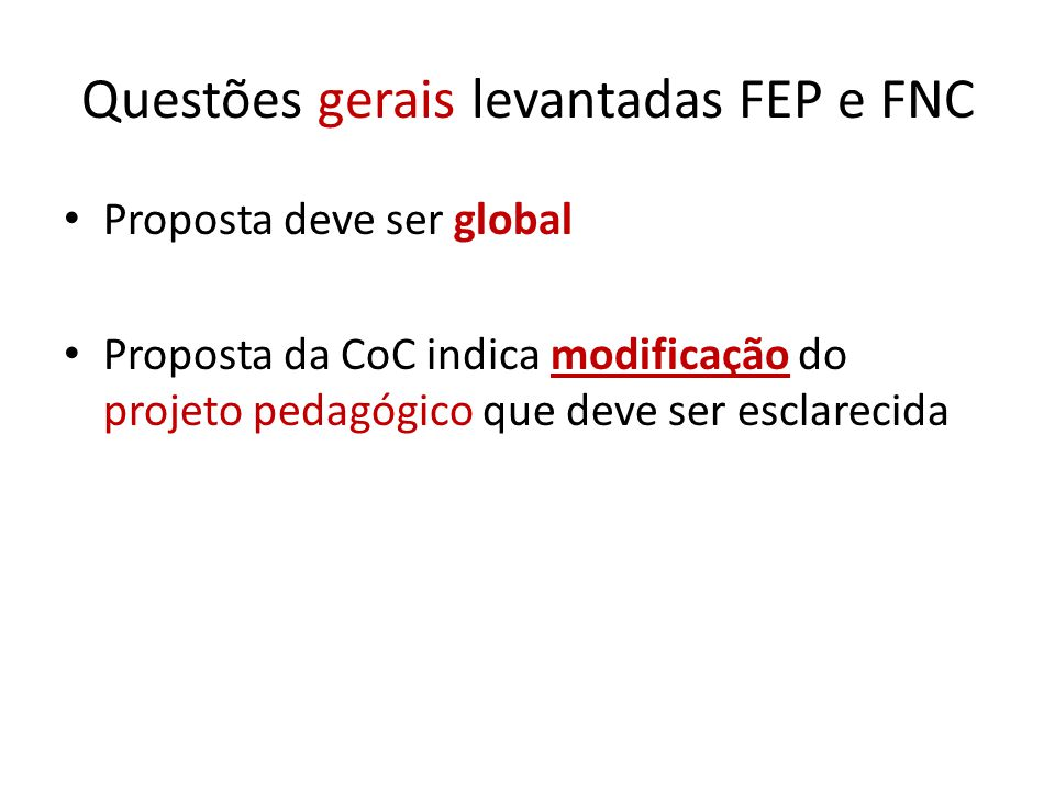 Questões gerais levantadas FEP e FNC