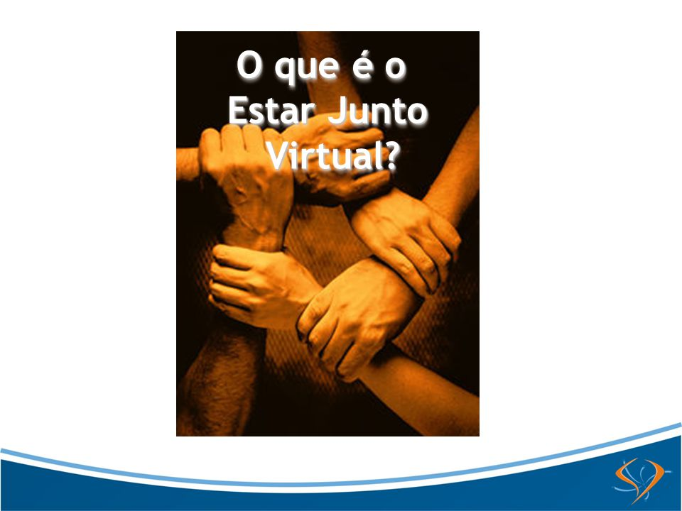 O que é o Estar Junto Virtual