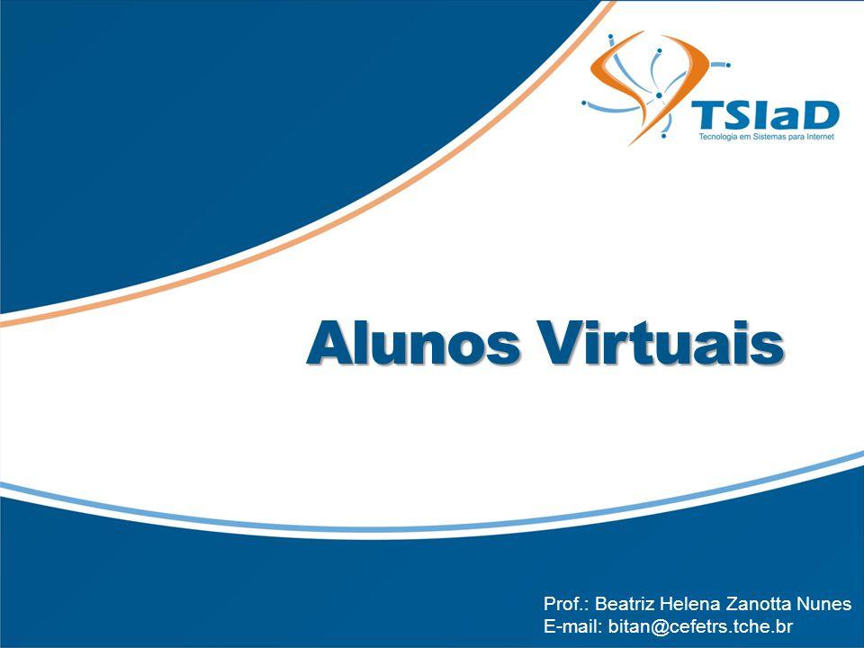 Alunos Virtuais Prof.: Beatriz Helena Zanotta Nunes