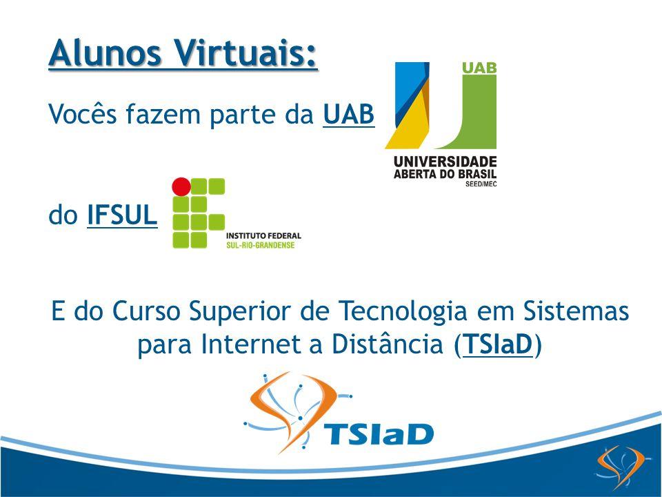 Alunos Virtuais: Vocês fazem parte da UAB do IFSUL
