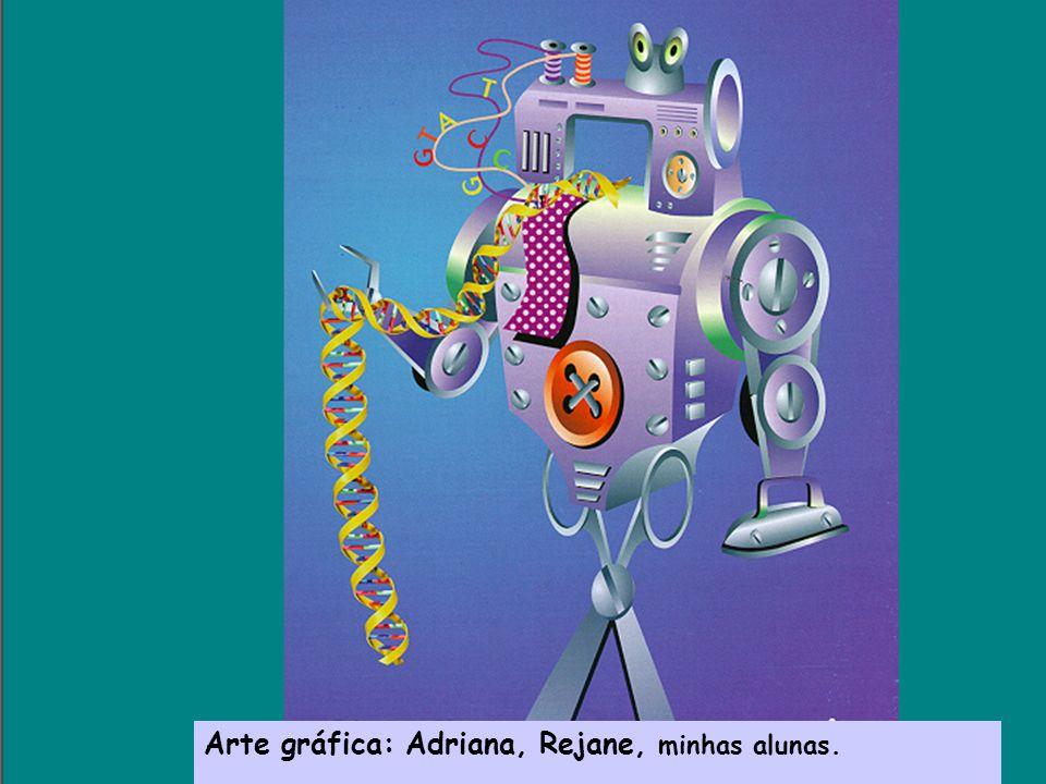 Arte gráfica: Adriana, Rejane, minhas alunas.