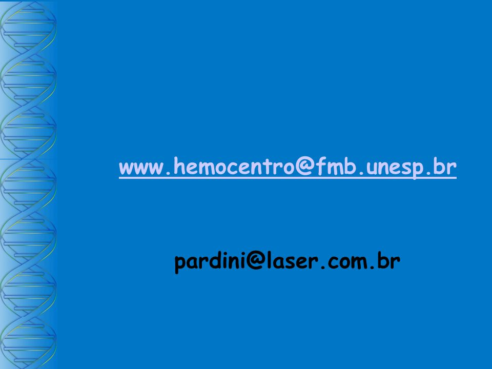www.hemocentro@fmb.unesp.br pardini@laser.com.br