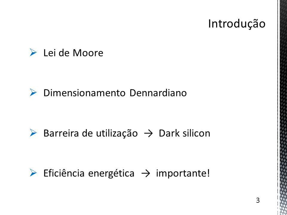 Introdução Lei de Moore Dimensionamento Dennardiano