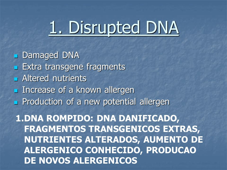 1. Disrupted DNA Damaged DNA Extra transgene fragments