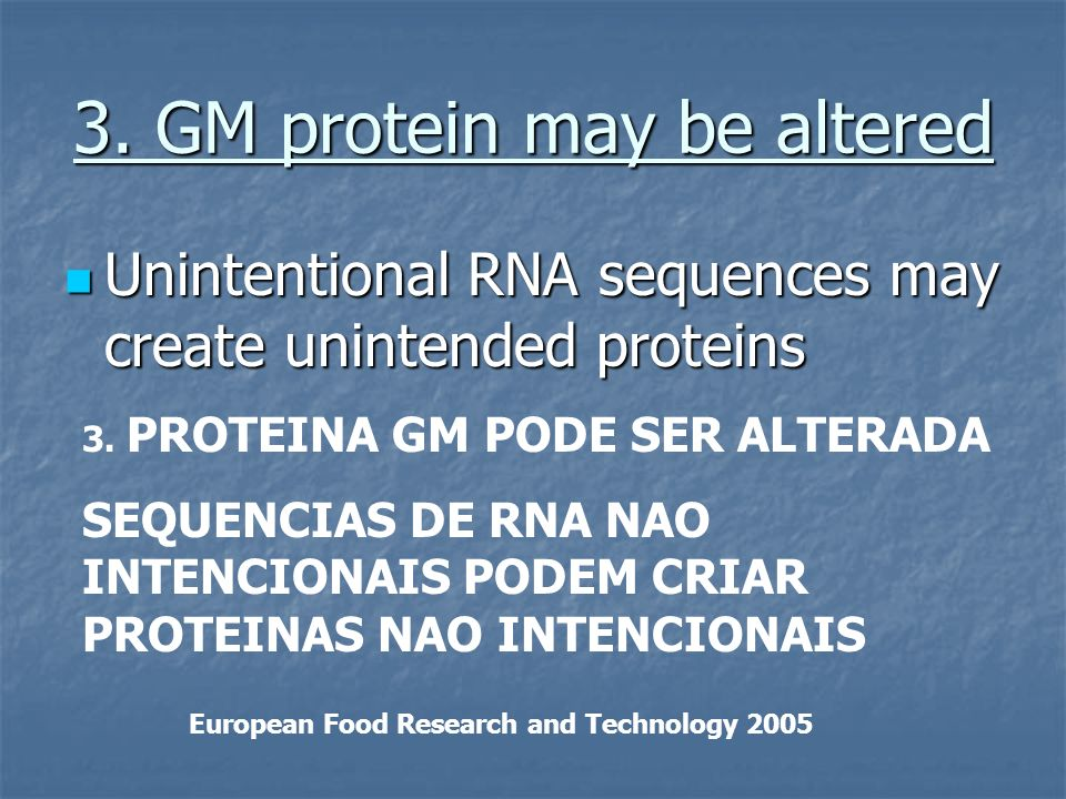 3. GM protein may be altered
