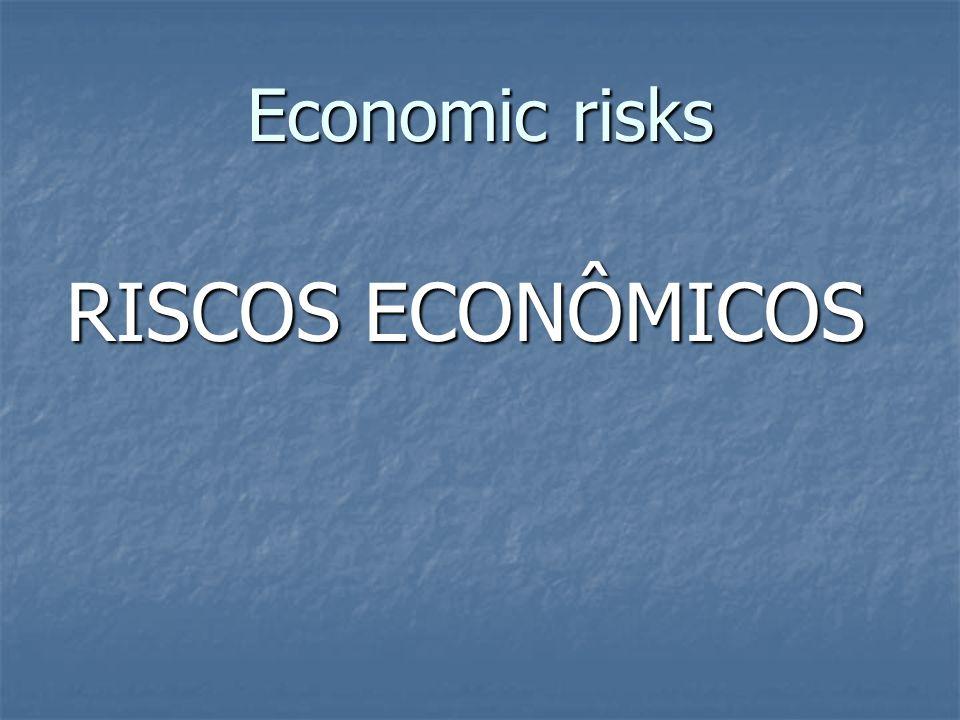 Economic risks RISCOS ECONÔMICOS