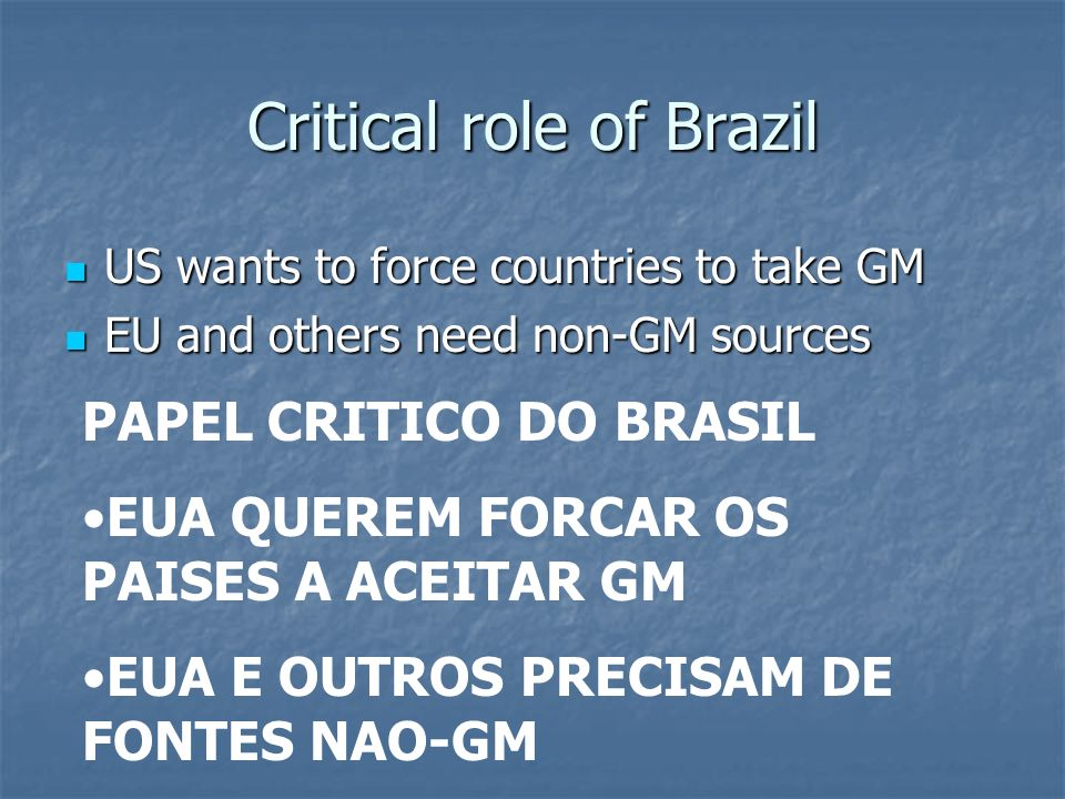 Critical role of Brazil